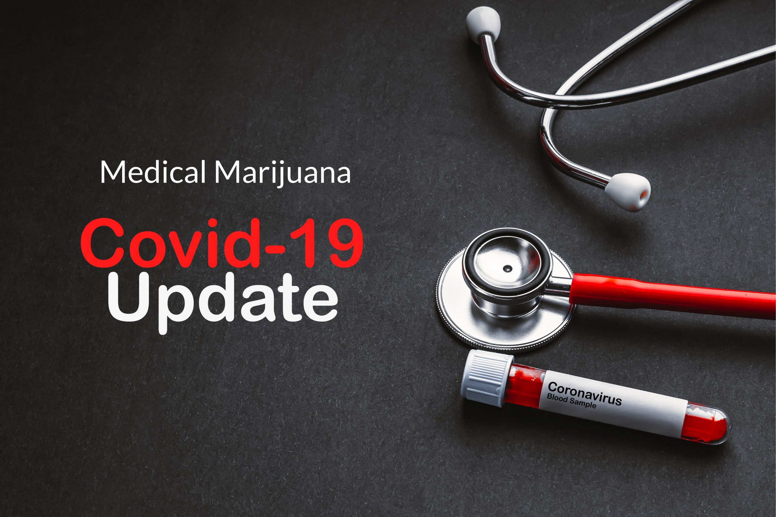 medical supplies next to the words Medical Marijuana COVID-19 Update